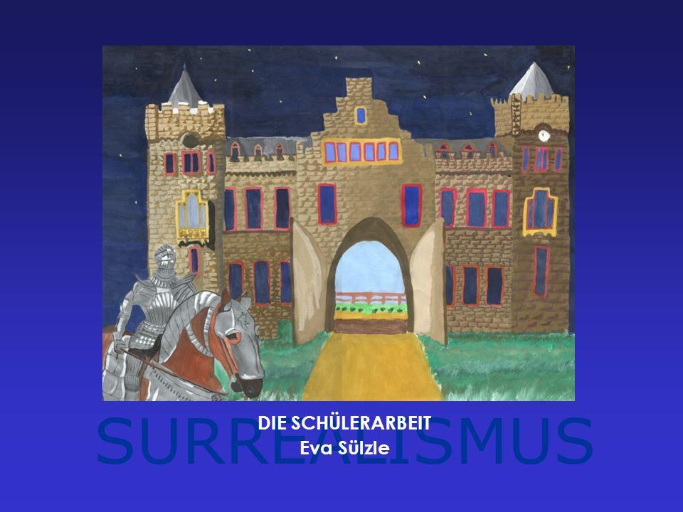 SURREALISMUS DIE SCHÜLERARBEIT Eva Sülzle