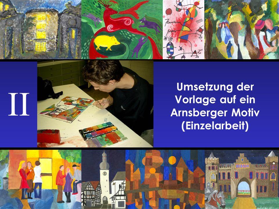 Umsetzung der Vorlage auf ein Arnsberger Motiv (Einzelarbeit) II