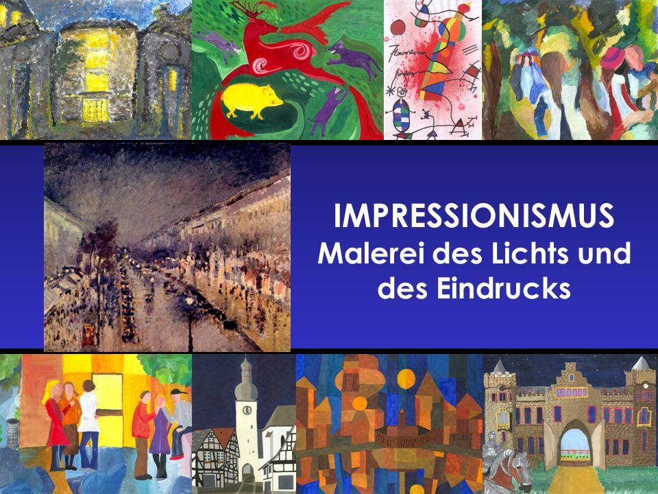 IMPRESSIONISMUS Malerei des Lichts und des Eindrucks