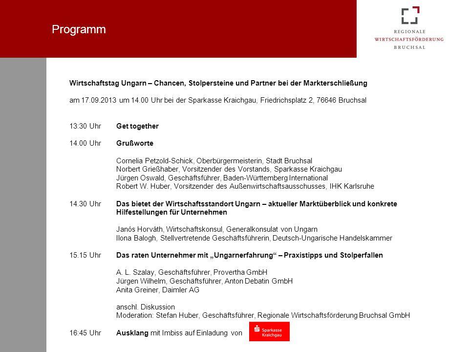 Programm Wirtschaftstag Ungarn – Chancen, Stolpersteine und Partner bei der Markterschließung am 17.09.2013 um 14.00 Uhr bei der Sparkasse Kraichgau,