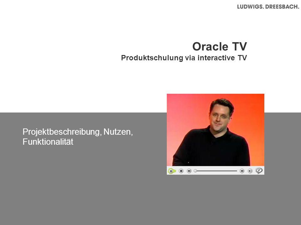Oracle TV Produktschulung via interactive TV Projektbeschreibung, Nutzen, Funktionalität