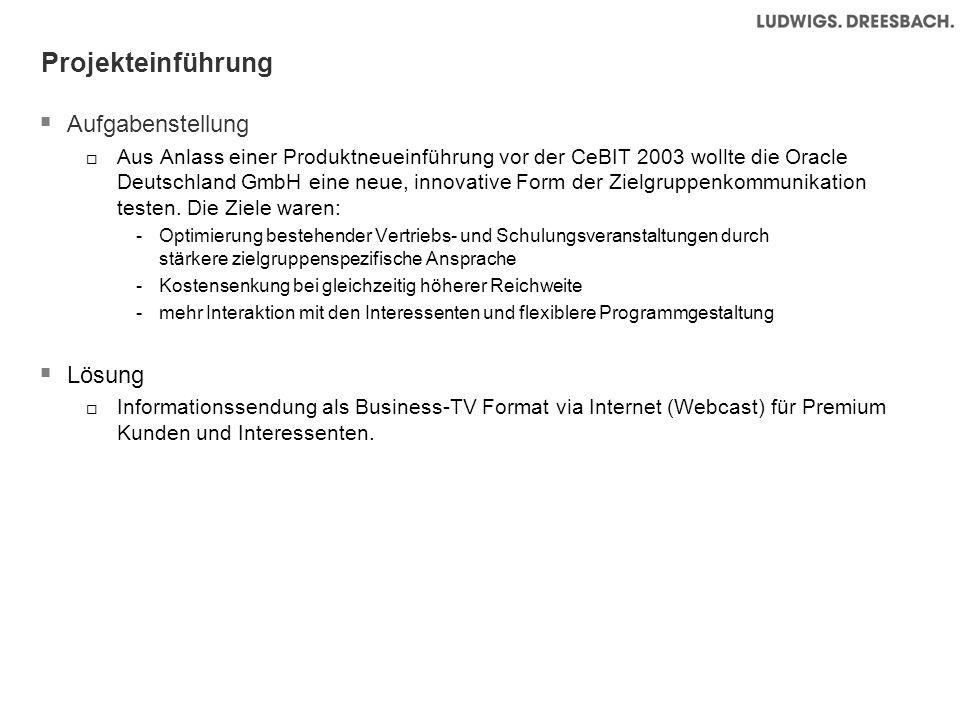 Projekteinführung Aufgabenstellung Aus Anlass einer Produktneueinführung vor der CeBIT 2003 wollte die Oracle Deutschland GmbH eine neue, innovative Form der Zielgruppenkommunikation testen.
