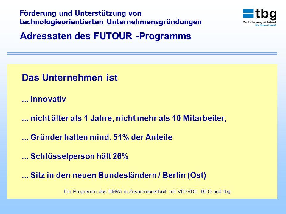 Förderung und Unterstützung von technologieorientierten Unternehmensgründungen Ein Programm des BMWi in Zusammenarbeit mit VDI/VDE, BEO und tbg Das Un