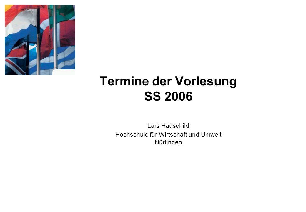 HfWU Nürtingen Lars HauschildInterkulturelle Kompetenz5 05.04.06Vorlesung 12.04.06Vorlesung 26.04.06Vorlesung 10.05.06Vorlesung 17.05.06Gruppenarbeit (Gruppe 1) 24.05.06Gruppenarbeit (Gruppe 2) ???Gruppenarbeit (Gruppe 3) 28.06.06Auswertung Gruppenarbeiten, Prüfungsvorbereitung Termine SS 2006