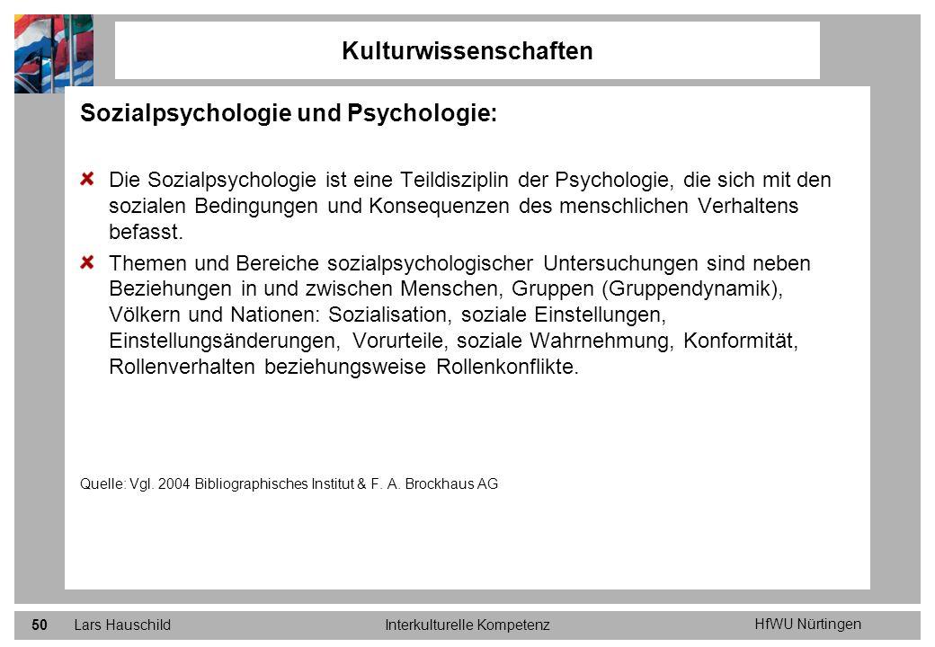 HfWU Nürtingen Lars HauschildInterkulturelle Kompetenz50 Sozialpsychologie und Psychologie: Die Sozialpsychologie ist eine Teildisziplin der Psycholog