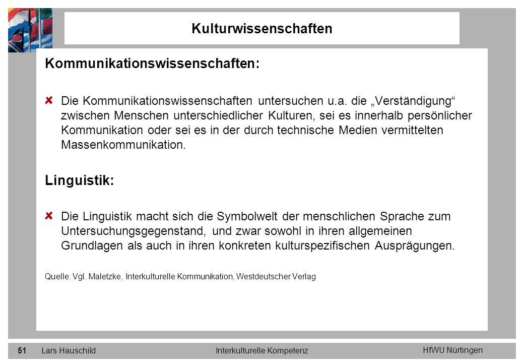HfWU Nürtingen Lars HauschildInterkulturelle Kompetenz51 Kommunikationswissenschaften: Die Kommunikationswissenschaften untersuchen u.a. die Verständi