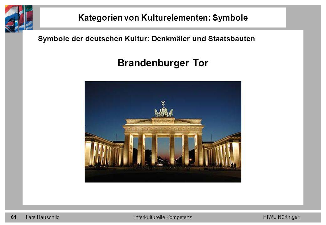 HfWU Nürtingen Lars HauschildInterkulturelle Kompetenz61 Kategorien von Kulturelementen: Symbole Symbole der deutschen Kultur: Denkmäler und Staatsbau