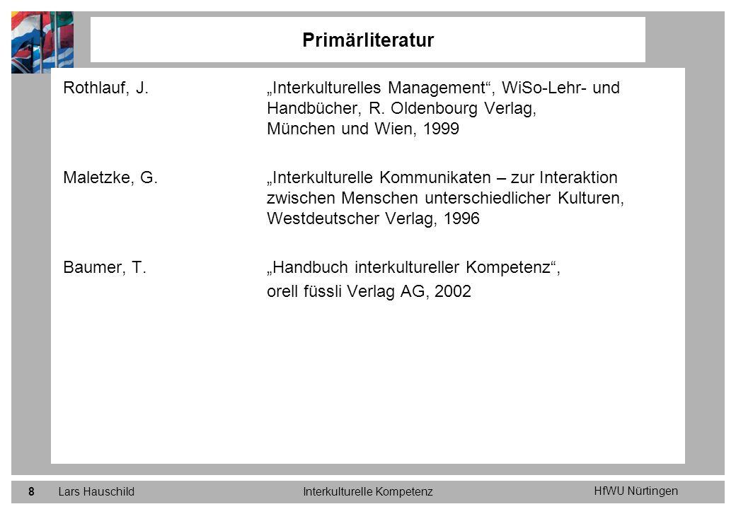 HfWU Nürtingen Lars HauschildInterkulturelle Kompetenz8 Rothlauf, J.Interkulturelles Management, WiSo-Lehr- und Handbücher, R. Oldenbourg Verlag, Münc