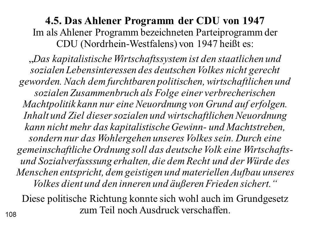 4.5. Das Ahlener Programm der CDU von 1947 Im als Ahlener Programm bezeichneten Parteiprogramm der CDU (Nordrhein-Westfalens) von 1947 heißt es: Das k