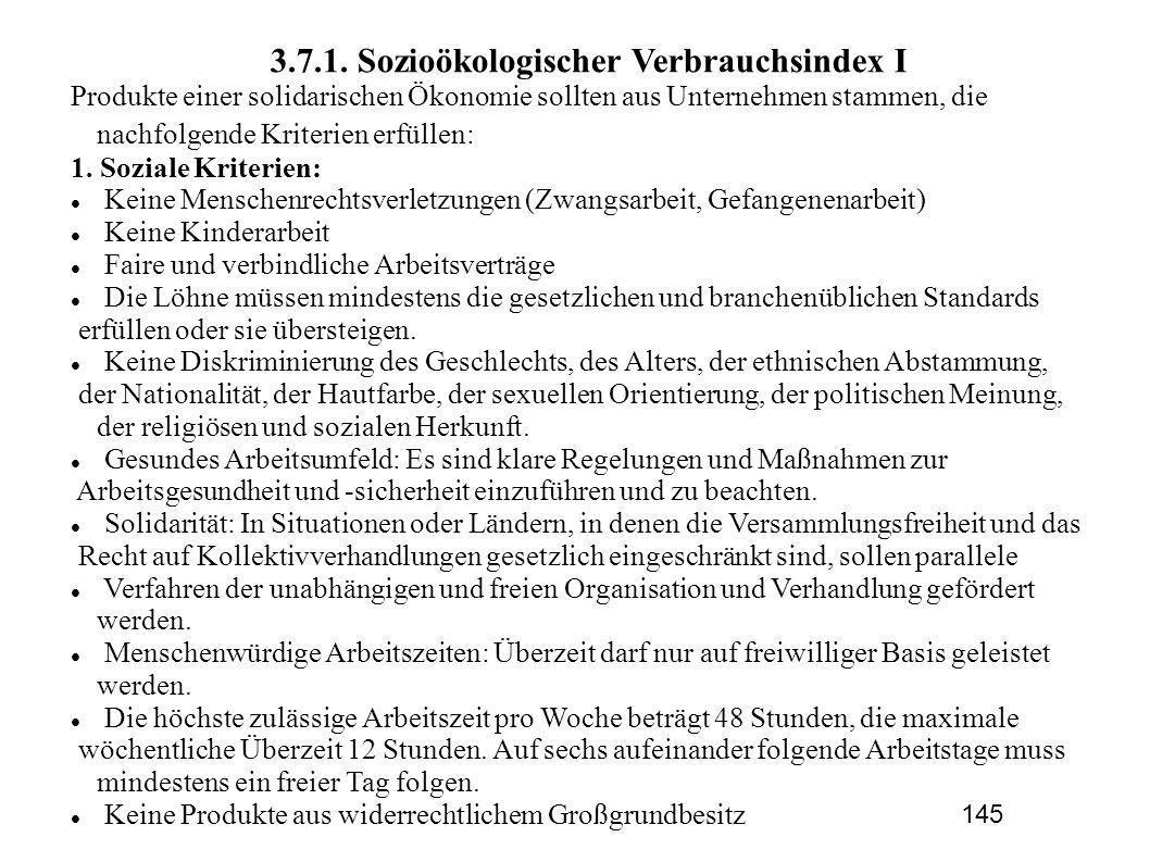 3.7.1. Sozioökologischer Verbrauchsindex I Produkte einer solidarischen Ökonomie sollten aus Unternehmen stammen, die nachfolgende Kriterien erfüllen: