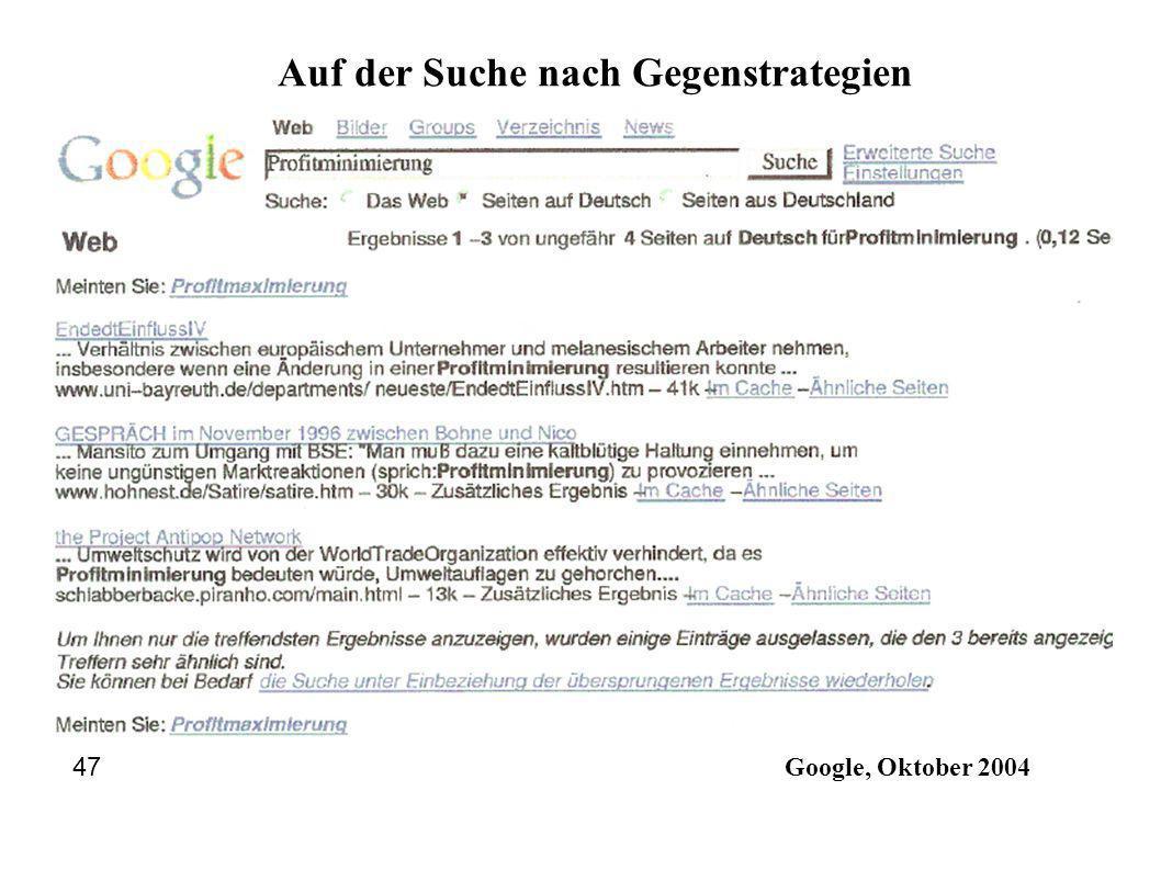 Google, Oktober 2004 47 Auf der Suche nach Gegenstrategien