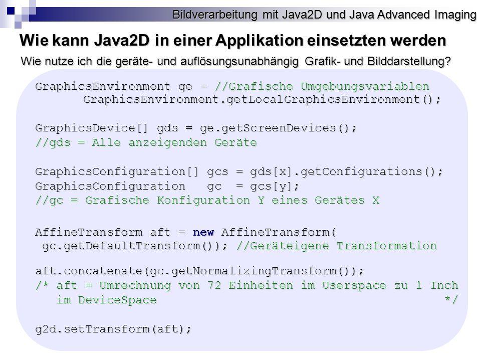 Bildverarbeitung mit Java2D und Java Advanced Imaging Wie kann man JAI in einer Applikation einsetzten Die Abbildung zeigt das Prinzip, nachdem das Zeichnen einer Renderable Bildquelle, mit den dabei beteiligten Klassen, geschieht.