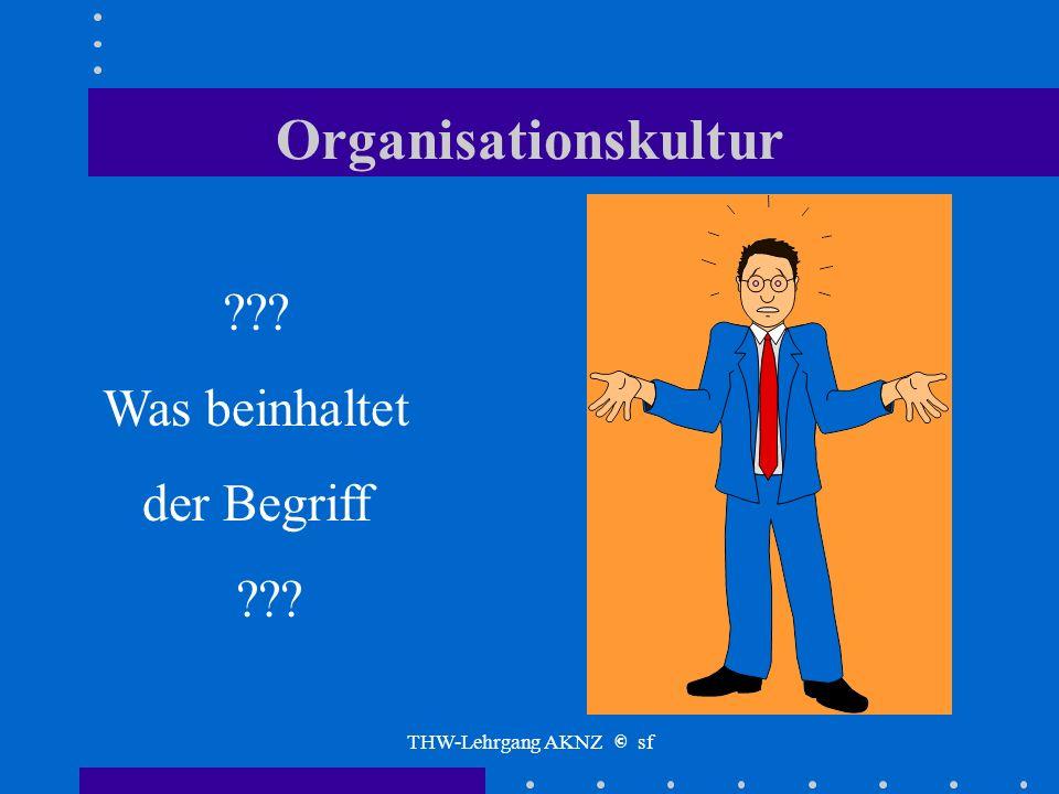THW-Lehrgang AKNZ © sf Organisationskultur Grundlagen der internen und externen Öffentlichkeitsarbeit