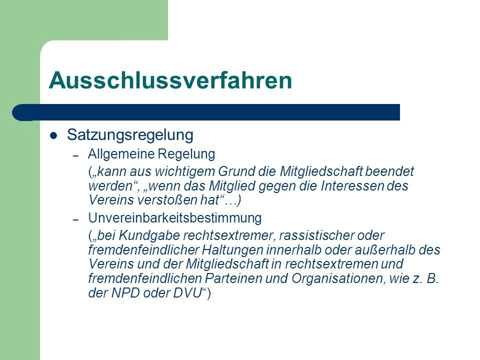 Ausschlussverfahren Satzungsregelung – Allgemeine Regelung (kann aus wichtigem Grund die Mitgliedschaft beendet werden, wenn das Mitglied gegen die In