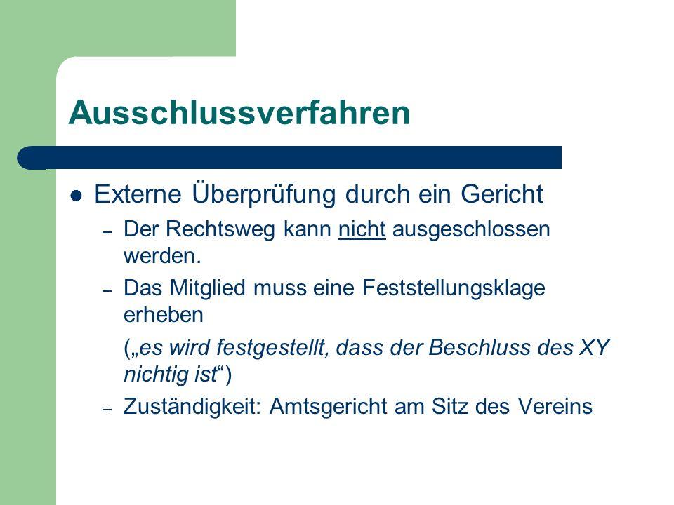 Ausschlussverfahren Externe Überprüfung durch ein Gericht – Der Rechtsweg kann nicht ausgeschlossen werden. – Das Mitglied muss eine Feststellungsklag