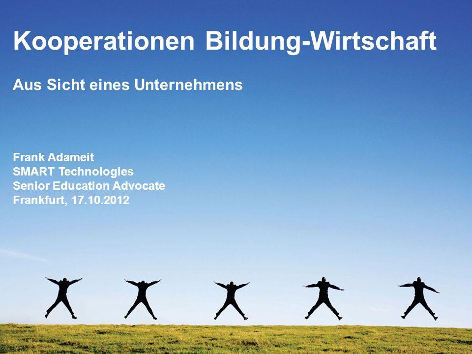 SMART Technologies Business Solutions Werner Walk Channel Sales Manager München 2010 Kooperationen Bildung-Wirtschaft Aus Sicht eines Unternehmens Fra