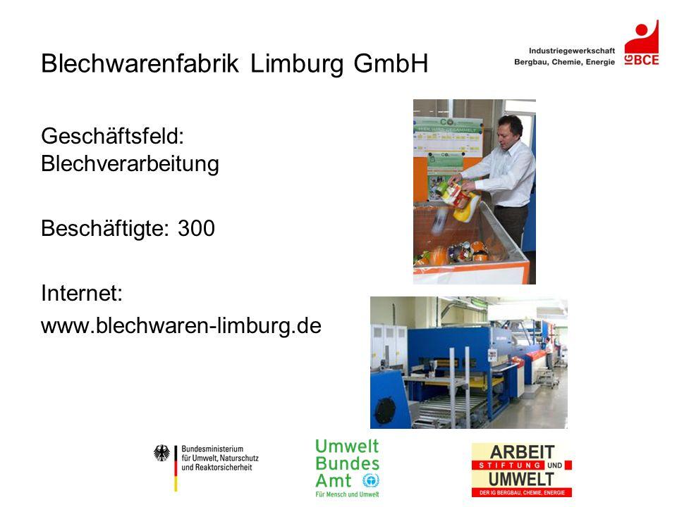 Blechwarenfabrik Limburg GmbH Geschäftsfeld: Blechverarbeitung Beschäftigte: 300 Internet: www.blechwaren-limburg.de