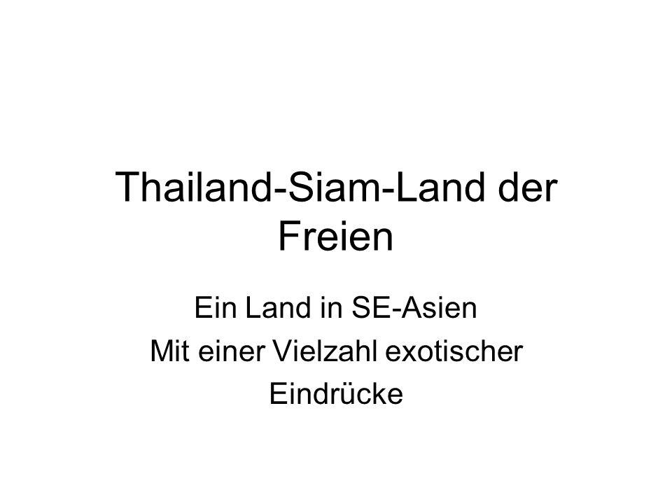 Thailand-Siam-Land der Freien Ein Land in SE-Asien Mit einer Vielzahl exotischer Eindrücke