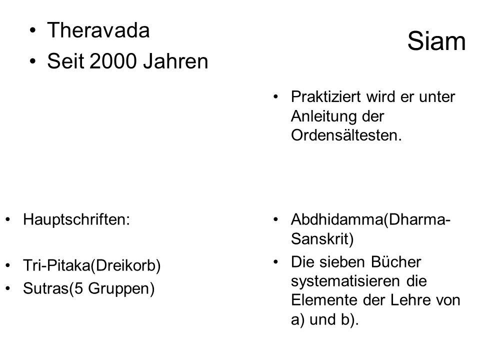 Theravada Seit 2000 Jahren Siam Praktiziert wird er unter Anleitung der Ordensältesten. Hauptschriften: Tri-Pitaka(Dreikorb) Sutras(5 Gruppen) Abdhida