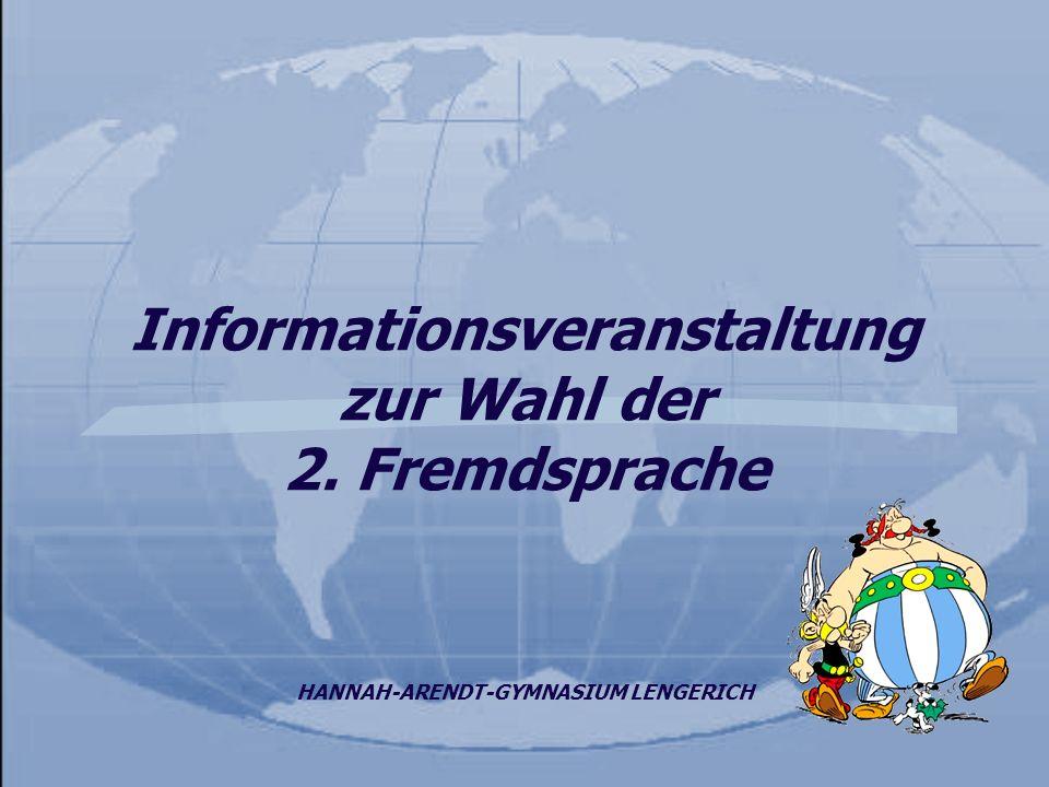 Informationsveranstaltung zur Wahl der 2. Fremdsprache HANNAH-ARENDT-GYMNASIUM LENGERICH