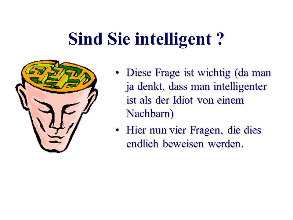 ... für alle, die mal Ihren IQ testen wollen!... um das nächste Bild zu sehen, einfach mit der klicken