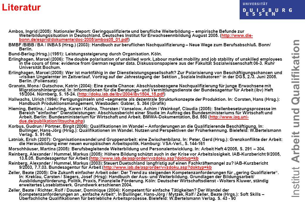 Institut Arbeit und Qualifikation Literatur Ambos, Ingrid (2005): Nationaler Report: Geringqualifizierte und berufliche Weiterbildung – empirische Bef