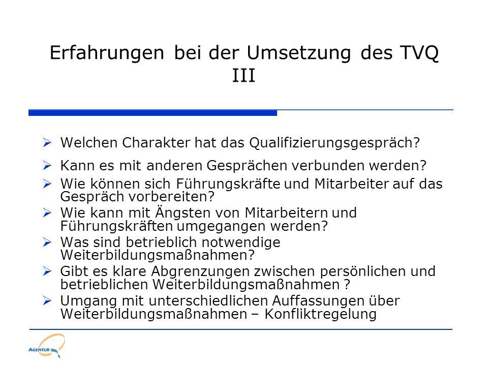 Erfahrungen bei der Umsetzung des TVQ III Welchen Charakter hat das Qualifizierungsgespräch? Kann es mit anderen Gesprächen verbunden werden? Wie könn