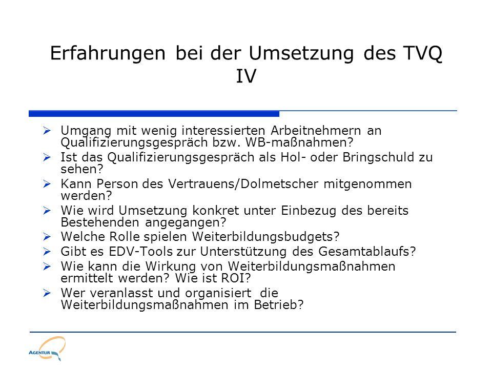 Erfahrungen bei der Umsetzung des TVQ IV Umgang mit wenig interessierten Arbeitnehmern an Qualifizierungsgespräch bzw. WB-maßnahmen? Ist das Qualifizi