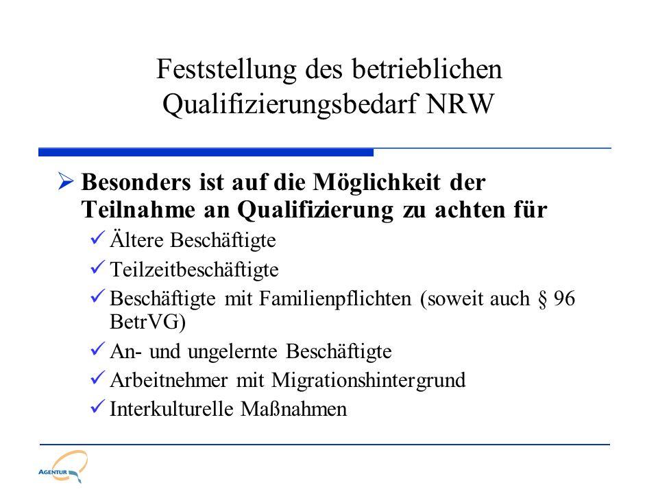 Feststellung des betrieblichen Qualifizierungsbedarf NRW Besonders ist auf die Möglichkeit der Teilnahme an Qualifizierung zu achten für Ältere Beschä