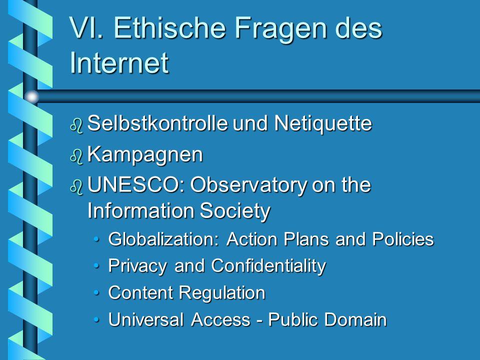 VI. Ethische Fragen des Internet b Selbstkontrolle und Netiquette b Kampagnen b UNESCO: Observatory on the Information Society Globalization: Action P