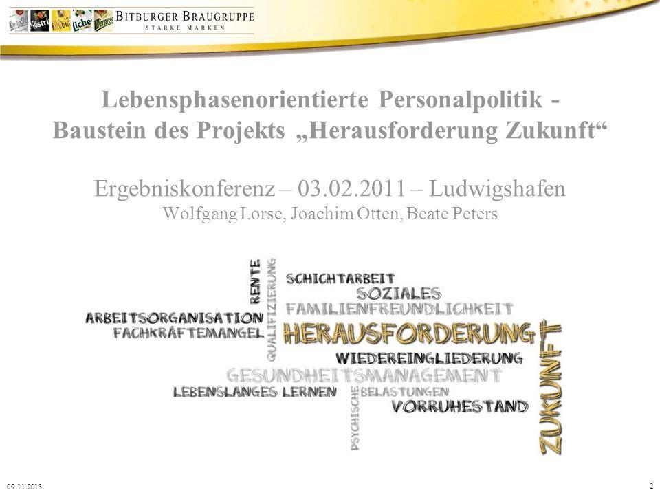 2 09.11.2013 Lebensphasenorientierte Personalpolitik - Baustein des Projekts Herausforderung Zukunft Ergebniskonferenz – 03.02.2011 – Ludwigshafen Wol