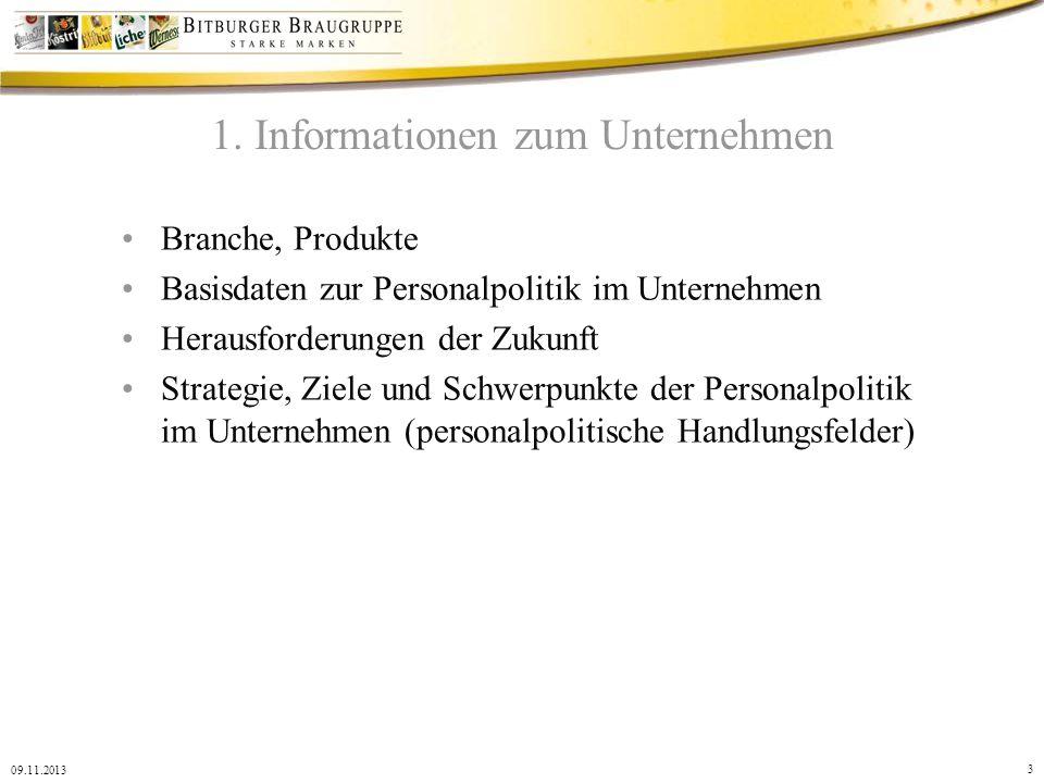 3 09.11.2013 1. Informationen zum Unternehmen Branche, Produkte Basisdaten zur Personalpolitik im Unternehmen Herausforderungen der Zukunft Strategie,