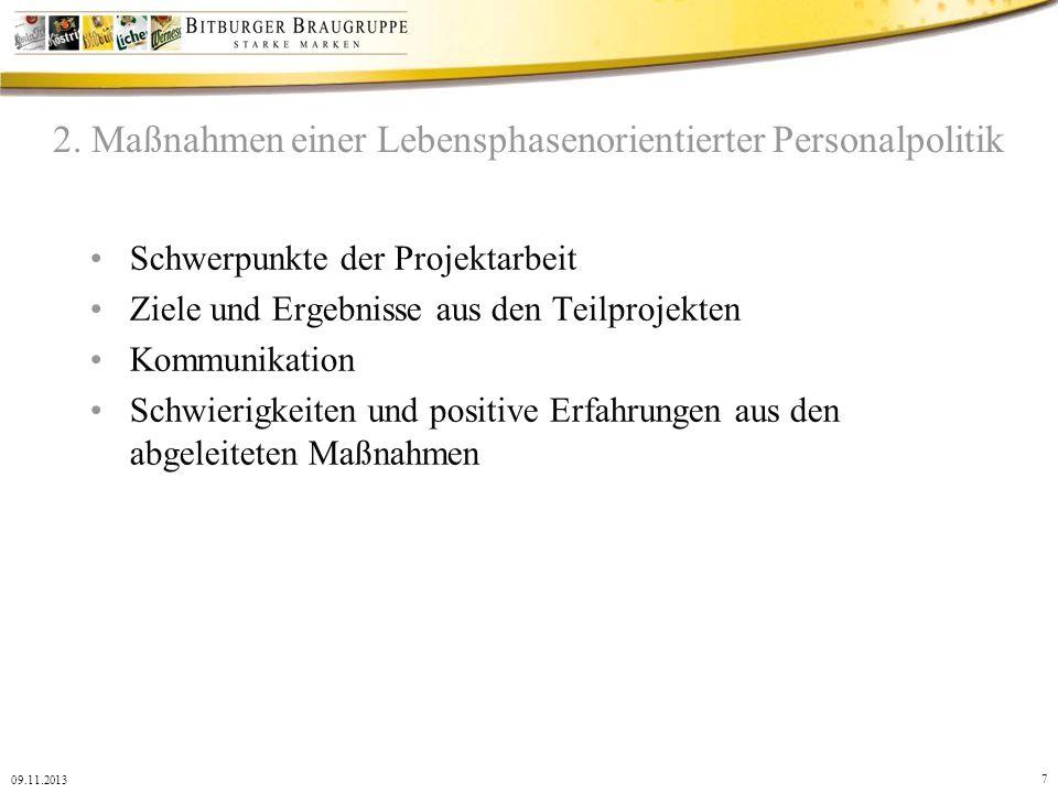 7 09.11.2013 2. Maßnahmen einer Lebensphasenorientierter Personalpolitik Schwerpunkte der Projektarbeit Ziele und Ergebnisse aus den Teilprojekten Kom