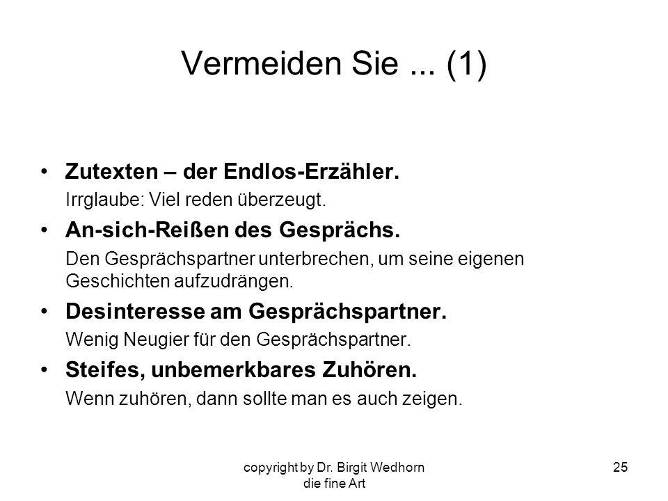 copyright by Dr.Birgit Wedhorn die fine Art 25 Vermeiden Sie...