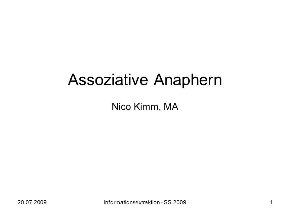 20.07.2009Informationsextraktion - SS 20091 Assoziative Anaphern Nico Kimm, MA
