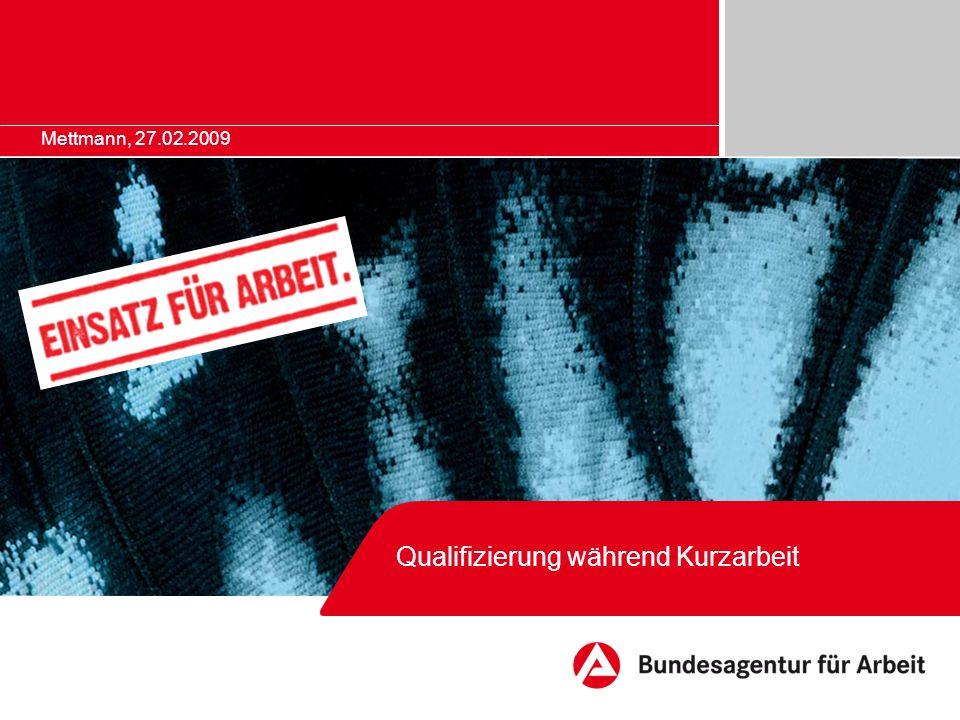Qualifizierung während Kurzarbeit Mettmann, 27.02.2009