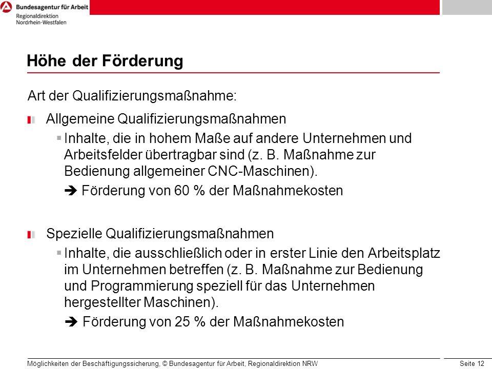 Seite 12 Möglichkeiten der Beschäftigungssicherung, © Bundesagentur für Arbeit, Regionaldirektion NRW Art der Qualifizierungsmaßnahme: Allgemeine Qual