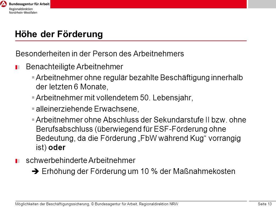 Seite 13 Möglichkeiten der Beschäftigungssicherung, © Bundesagentur für Arbeit, Regionaldirektion NRW Besonderheiten in der Person des Arbeitnehmers B