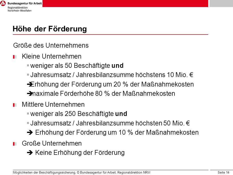 Seite 14 Möglichkeiten der Beschäftigungssicherung, © Bundesagentur für Arbeit, Regionaldirektion NRW Größe des Unternehmens Kleine Unternehmen wenige