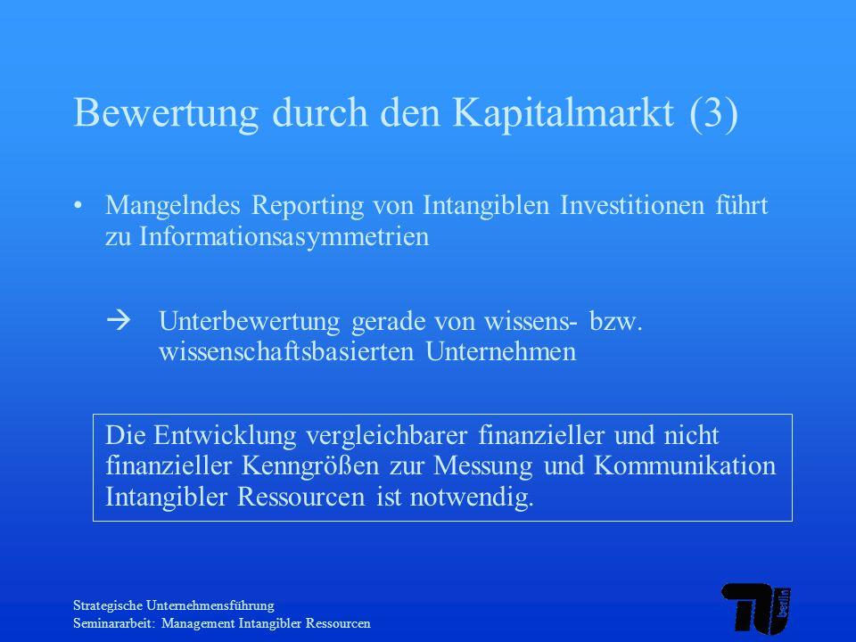 Strategische Unternehmensführung Seminararbeit: Management Intangibler Ressourcen Bewertung durch den Kapitalmarkt (3) Mangelndes Reporting von Intang