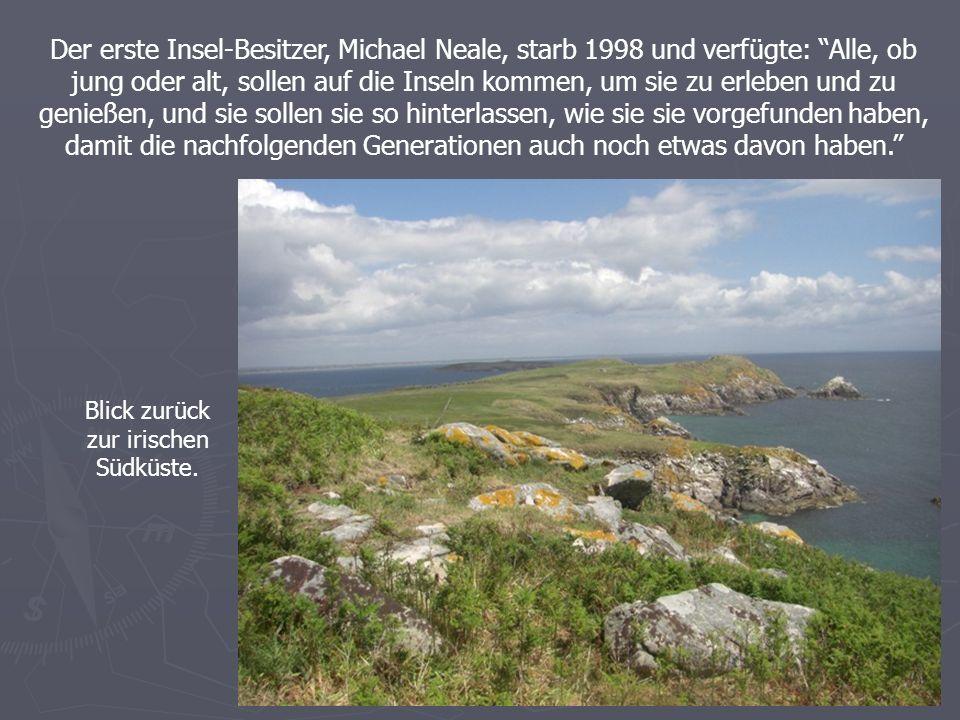 Der erste Insel-Besitzer, Michael Neale, starb 1998 und verfügte: Alle, ob jung oder alt, sollen auf die Inseln kommen, um sie zu erleben und zu genießen, und sie sollen sie so hinterlassen, wie sie sie vorgefunden haben, damit die nachfolgenden Generationen auch noch etwas davon haben.