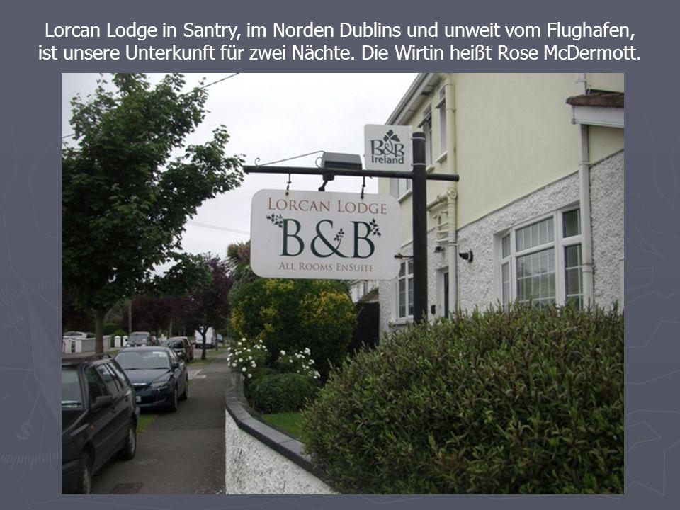 Lorcan Lodge in Santry, im Norden Dublins und unweit vom Flughafen, ist unsere Unterkunft für zwei Nächte.