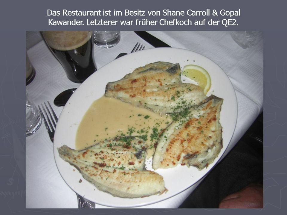 Das Restaurant ist im Besitz von Shane Carroll & Gopal Kawander.