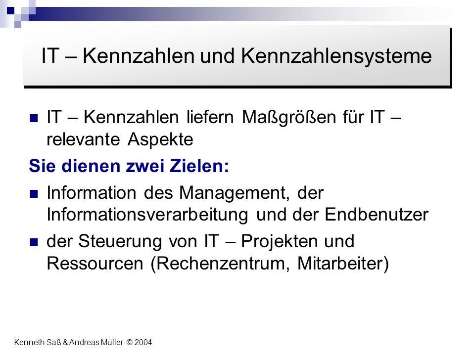 IT – Kennzahlen liefern Maßgrößen für IT – relevante Aspekte Sie dienen zwei Zielen: Information des Management, der Informationsverarbeitung und der