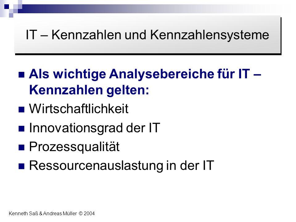 Als wichtige Analysebereiche für IT – Kennzahlen gelten: Wirtschaftlichkeit Innovationsgrad der IT Prozessqualität Ressourcenauslastung in der IT Inha