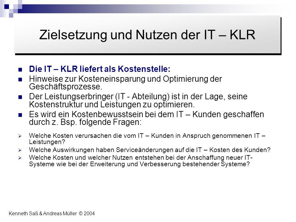 Die IT – KLR liefert als Kostenstelle: Hinweise zur Kosteneinsparung und Optimierung der Geschäftsprozesse. Der Leistungserbringer (IT - Abteilung) is