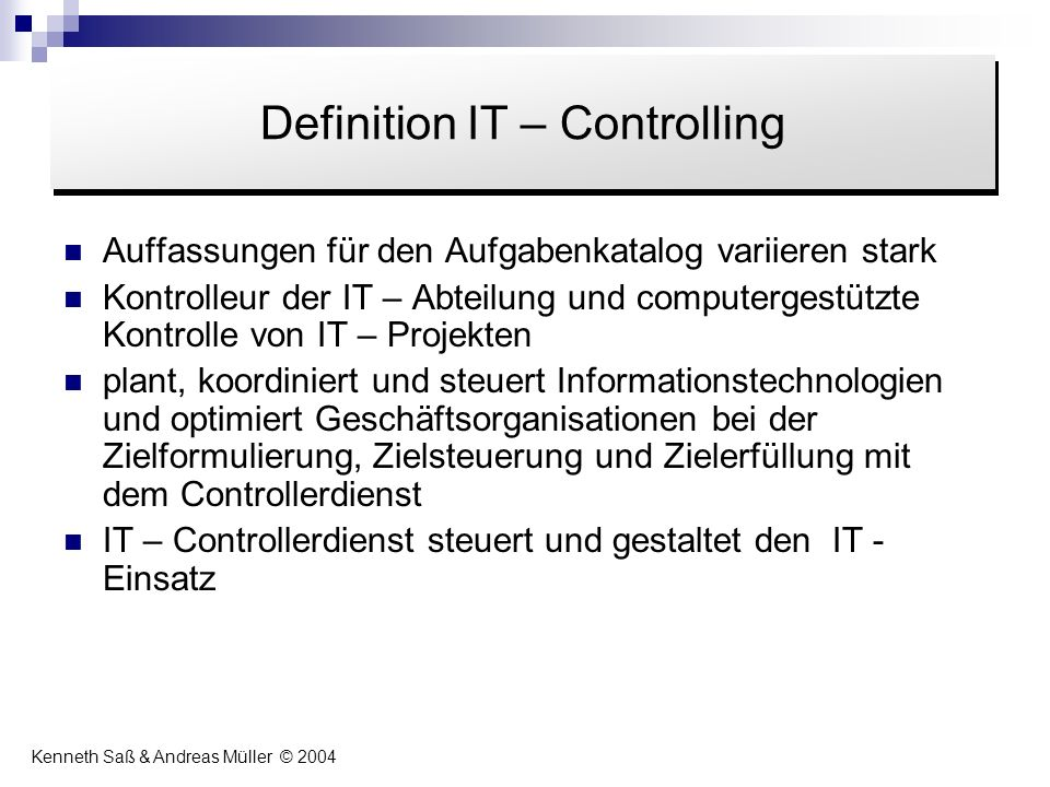 Abbildung 1: Vernetzung des IT - Controllingdienstes Inhalt Definition IT – Controlling Kenneth Saß & Andreas Müller © 2004