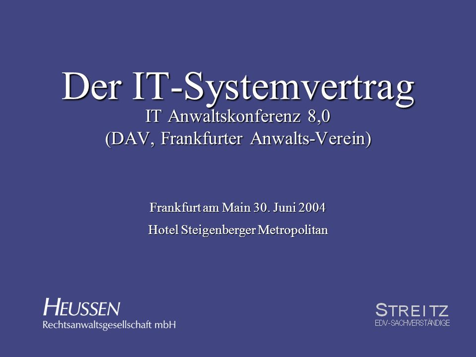 2 Der IT-Systemvertrag IT Anwaltskonferenz Frankfurt am Main - 30.