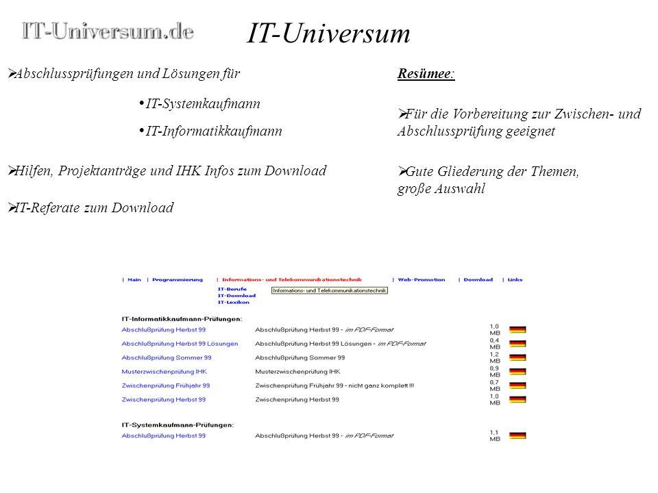IT-Universum Abschlussprüfungen und Lösungen für IT-Referate zum Download Gute Gliederung der Themen, große Auswahl IT-Informatikkaufmann IT-Systemkau