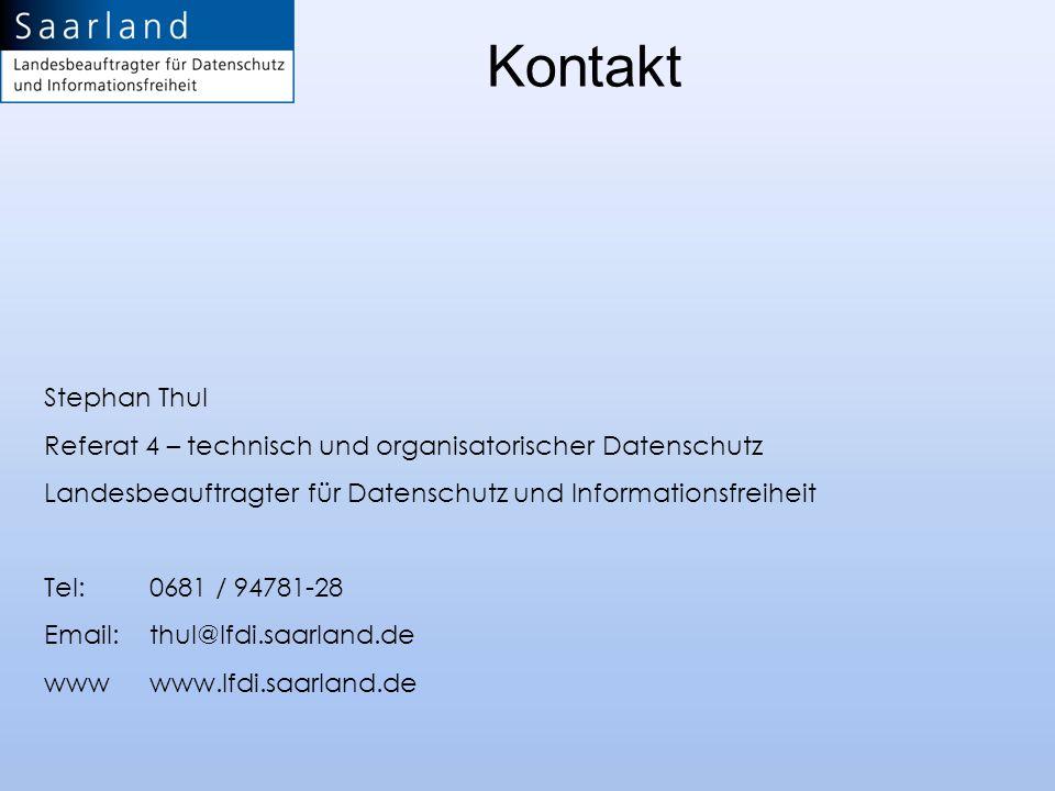 Stephan Thul Referat 4 – technisch und organisatorischer Datenschutz Landesbeauftragter für Datenschutz und Informationsfreiheit Tel: 0681 / 94781-28
